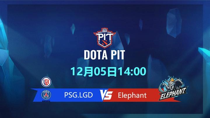 Elephant vs LGD深淵聯賽S4小組賽-2020DOTA PIT S4視頻回顧